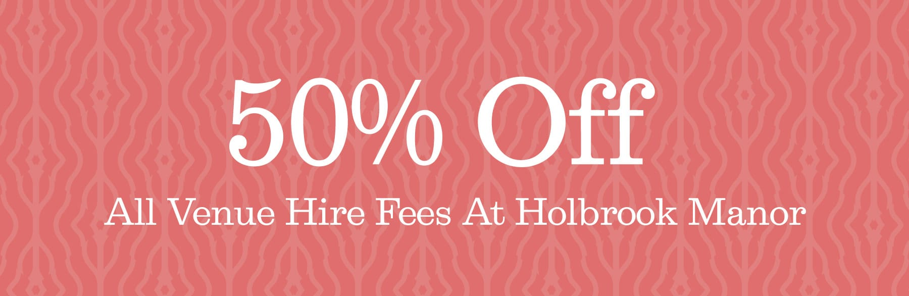 50% Off All Venue Hire Fees At Holbrook Manor